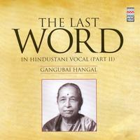 Gangubai Hangal - The Last Word in Hindustani Vocal (part II) - Gangubai Hangal