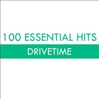 Various Artists - 100 Essential Hits - Drivetime (Explicit)