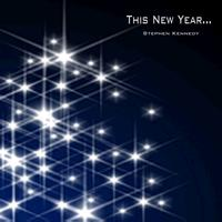 Stephen Kennedy - This New Year