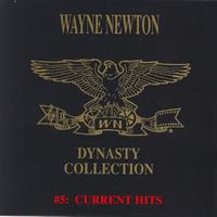 Wayne Newton - The Dynasty Collection 5 - Current Hits