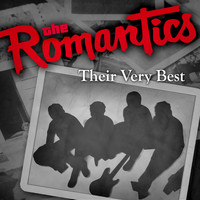 The Romantics - Their Very Best