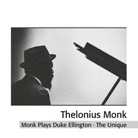 Thelonious Monk Trio - Thelonious Monk Plays Duke Ellington - The Unique