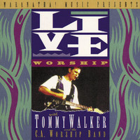 Tommy Walker - Live Worship With Tommy Walker