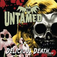 The Untamed - Delicious Death