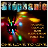 Stéphanie - One Love To Give