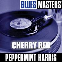 Peppermint Harris - Blues Masters: Cherry Red