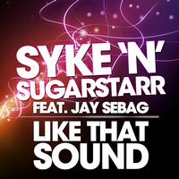 Syke'n'Sugarstarr - Like That Sound