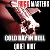 Quiet Riot - Rock Masters: Cold Day In Hell