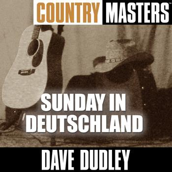 Dave Dudley - Country Masters: Sunday In Deutschland