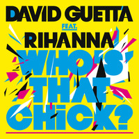 David Guetta - Who's That Chick? (Remixes) [feat. Rihanna]