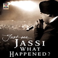 Jassi Sidhu - Jassi What Happened?