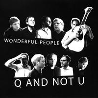 Q And Not U - Wonderful People