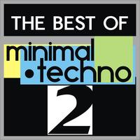 Various Artists - The Best of Minimal Techno, Vol. 2