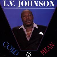 L.V. Johnson - Cold and Mean
