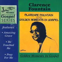Clarence Fountain - Golden Moments In Gospel