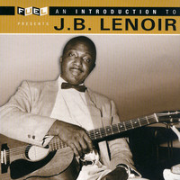 J.B. Lenoir - An Introduction To J.B. Lenoir