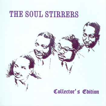 The Soul Stirrers - The Soul Stirrers: Collector's Edition