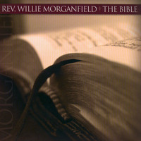 Rev. Willie Morganfield - The Bible