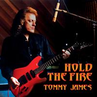 Tommy James - Hold The Fire