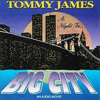 Tommy James - A Night In Big City