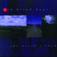 Old Blind Dogs - The World's Room