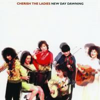 Cherish The Ladies - New Day Dawning