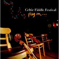 Celtic Fiddle Festival - Play On