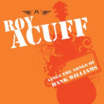 Roy Acuff - Roy Acuff Sings The Songs Of Hank Williams