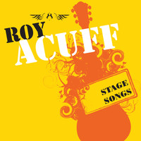 Roy Acuff - Stage Songs