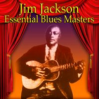 Jim Jackson - Essential Blues Masters