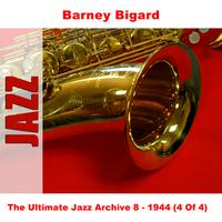 Barney Bigard - The Ultimate Jazz Archive 8 - 1944 (4 Of 4)