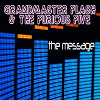 Grandmaster Flash & The Furious Five - The Message (Re-Recorded / Remastered Version)