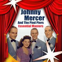 Johnny Mercer & The Pied Pipers - Essential Masters