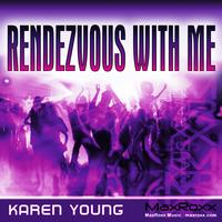 Karen Young - Rendezvous With Me