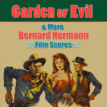 Moscow Symphony Orchestra - Garden Of Evil & More Bernard Herrmann Film Scores