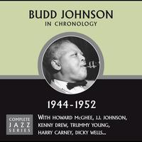 Budd Johnson - Complete Jazz Series 1944 - 1952