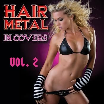 Various Artists - Hair Metal In Covers Vol. 2