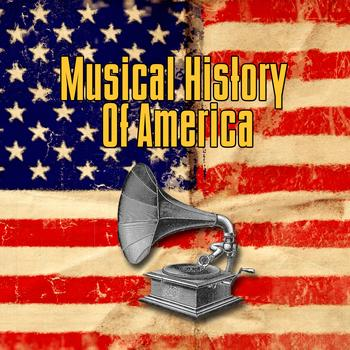 Various Artists - Musical History Of America