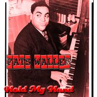 Fats Waller & His Rhythm - Hold My Hand