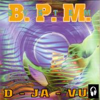 B.P.M. System - D-Ja-Vu (Single)