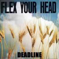 Deadline - Flex Your Head