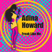 Adina Howard - Freak Like Me (Re-Recorded / Remastered)