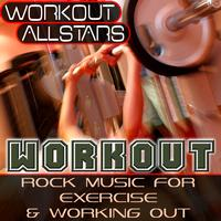 Workout Allstars - Workout: Rock Music For Exercise & Working Out (Fitness, Cardio & Aerobic Session)