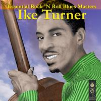 Ike Turner - Essential Rock N' Roll Blues Masters