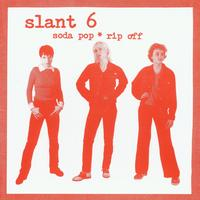 Slant 6 - Soda Pop  Rip Off