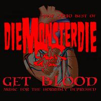 Diemonsterdie - Get Blood:  Music For The Horribly Depressed
