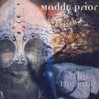 Maddy Prior - Arthur The King