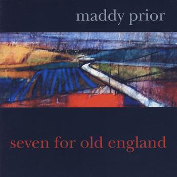 Maddy Prior - Seven For Old England