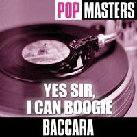 Baccara - Pop Masters: Yes Sir, I Can Boogie