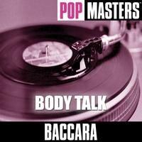 Baccara - Pop Masters: Body Talk